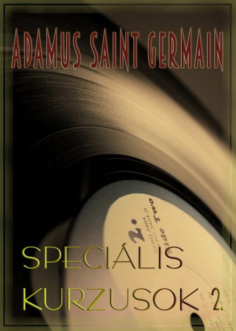 Adamus Saint Germain: Speciális kurzusok 2.